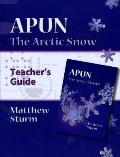 Apun: The Arctic Snow (A Teacher's Guide)