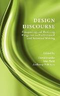 Design Discourse : Composing and Revising Programs in Professional and Technical Writing
