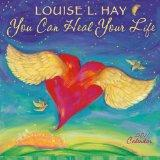 You Can Heal Your Life, Louise Hay 2011 Wall Calendar
