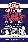 25 Greatest Sports Conspiracies Ranking Sports' Most Notorious Fixes, Cover-ups, and Scandals