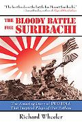 Bloody Battle for Suribachi The Amazing Story of Iwo Jima That Inspired Flags of Our Fathers