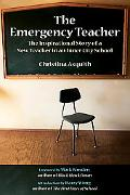 Emergency Teacher The Inspirational Story of a New Teacher in an Inner City School