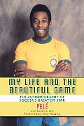 My Life and the Beautiful Game The Autobiography of PelT