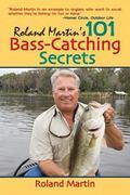 Roland Martin's 101 Bass-Catching Secrets