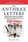 The Anthrax Letters: A Leading Expert on Bioterrorism Explains the Science Behind the Anthra...