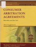 Consumer Arbitration Agreements Enforceability and Other Topics 2012 Supplement