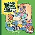 Herbie Bear Listens Quietly