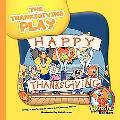 The Thanksgiving Play (Herbster Readers)