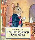 The Tale of Johnny Town-Mouse (Classic Tales)