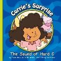 Carrie's Surprise : The Sound of Hard C