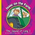 Isaac on the Farm : The Sound of Long I