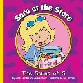 Sara at the Store : The Sound of S