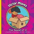 Victor Moves : The Sound of V