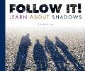 Follow It! Learn About Shadows (Science Definitions)