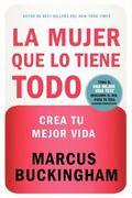 La mujer que lo tiene todo: Crea tu mejor vida (Spanish Edition)