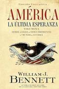 America: La ultima esperanza (Volumen I): Desde la edad de descubrimiento al mundo en guerra...