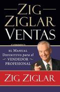 Zig Ziglar Ventas: El manual del vendedor profesional (Spanish Edition)
