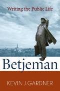 Betjeman : Writing the Public Life