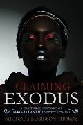 Claiming Exodus : A Cultural History of Afro-Atlantic Identity, 1774-1903