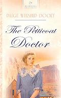 The Petticoat Doctor (HEARTSONG PRESENTS - HISTORICAL)