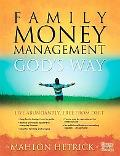 Family Money Management God's Way: Live Abundantly, from Debt