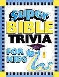 Super Bible Trivia For Kids