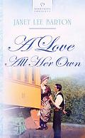 A Love All Her Own (HEARTSONG PRESENTS - HISTORICAL)