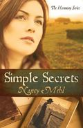 Simple Secrets: Can Love Overcome Evil in the Mennonite Town of Harmony, Kansas?
