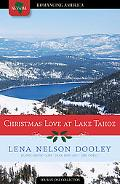 Christmas Love at Lake Tahoe: No Thank You/The Christmas Miracle/Shelter in Seattle/Dating U...