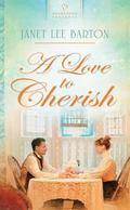 A Love to Cherish (HEARTSONG PRESENTS - HISTORICAL)