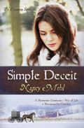 Simple Deceit: A Mennonite Community's Way of Life Is Threatened by Outsiders (The Harmony S...