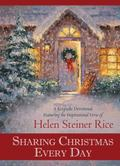 Sharing Christmas Every Day : A Keepsake Devotional Featuring the Inspirational Verse of Hel...