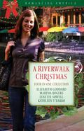 A Riverwalk Christmas: Four Couples Find Love in Romantic San Antonio (Romancing America)