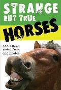 Strange but True Horses