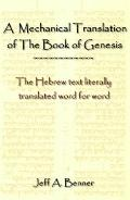 Mechanical Translation of the Book of Genesis: The Hebrew Text Literally Tranlated Word for ...