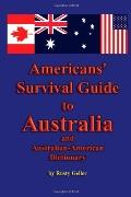 Americans' Survival Guide to Australia and Australian-American Dictionary
