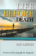 Life Before Death: A Restored, Regenerated, and Renewed Life