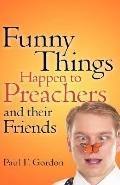 Funny Things Happen to Preachers and Their Friends