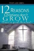 Twelve Reasons Christians Don't Grow Even in Good Churches!