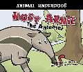 Nosy Arnie the Anteater