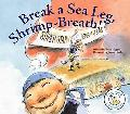 Break a Sea Leg, Shrimp-Breath!