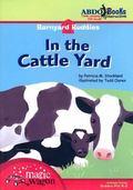 In the Cattle Yard (Barnyard Buddies)
