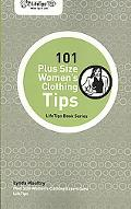 101 Plus Size Women's Clothing Tips: Lifetips Book Series