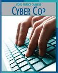 Cyber Cop (Cool Science Careers)
