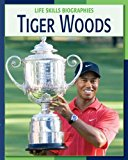 Tiger Woods Tiger Woods (Life Skills Biographies)