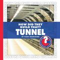 How Did They Build That? Tunnel (Community Connections)