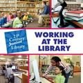 Working at the Library (21st Century Junior Library)