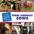 Farm Animals Cows (21st Century Junior Library)