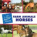 Farm Animals Horses (21st Century Junior Library)