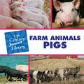 Farm Animals Pigs (21st Century Junior Library)